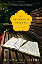 The Wednesday Sisters: A Novel by Meg Waite…