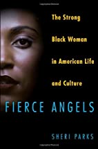Fierce Angels: The Strong Black Woman in…