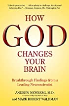 How God Changes Your Brain: Breakthrough…