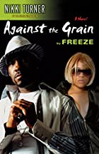 Against the Grain: A Novel by Freeze