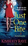 Raye, Kimberly: Just One Bite (A Dead-End Dating Novel)