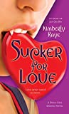 Raye, Kimberly: Sucker for Love: A Dead-End Dating Novel (Dead-End Dating Novels)