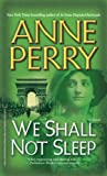 Anne Perry: We Shall Not Sleep