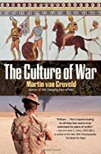 The Culture of War by Martin L. van Creveld