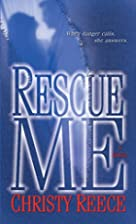 Rescue Me by Christy Reece