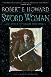 Howard, Robert E.: Sword Woman and Other Historical Adventures