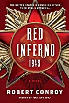 Red Inferno: 1945: A Novel by Robert Conroy