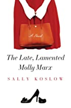 The Late, Lamented Molly Marx by Sally…