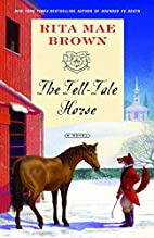 The Tell-Tale Horse by Rita Mae Brown