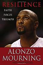 Resilience: Faith, Focus, Triumph by Alonzo…