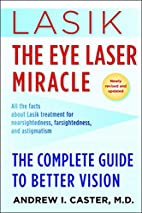 Lasik: The Eye Laser Miracle: The Complete…