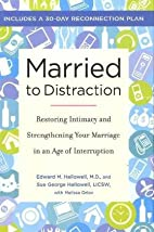 Married to Distraction: Restoring Intimacy…