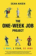 The One-Week Job Project: One Man, One Year,…