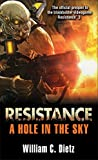Dietz, William C: Resistance: A Hole in the Sky