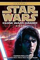 Clone Wars Gambit: Siege by Karen Miller