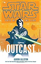 Outcast (Star Wars: Fate of the Jedi, Book…