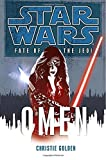 Golden, Christie: Omen (Star Wars: Fate of the Jedi, Book 2)
