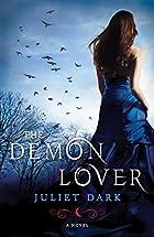 The Demon Lover: A Novel by Juliet Dark