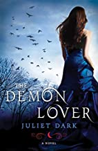 The Demon Lover: A Novel by Juliet Dark