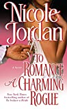 Jordan, Nicole: To Romance a Charming Rogue (Courtship Wars, Book 4)