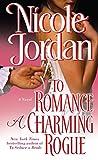 Jordan, Nicole: To Romance a Charming Rogue (Courtship Wars, Book 4)