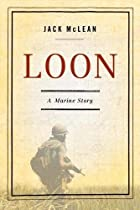 Loon: A Marine Story by Jack McLean