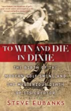 To Win and Die in Dixie: The Birth of the…