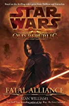 The Old Republic: Fatal Alliance by Sean…