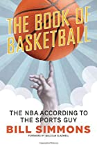 The Book of Basketball: The NBA According to…