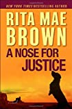 Brown, Rita Mae: A Nose for Justice: A Novel