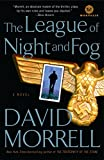 Morrell, David: The League of Night and Fog: A Novel (Mortalis)