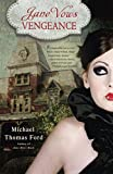 Ford, Michael Thomas: Jane Vows Vengeance: A Novel (Jane Austen, Vampire Series)