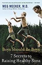 Boys Should Be Boys: 7 Secrets to Raising…