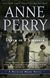 Perry, Anne: Death of a Stranger: A William Monk Novel (Mortalis)