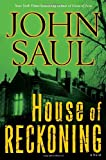 Saul, John: House of Reckoning: A Novel