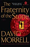 Morrell, David: The Fraternity of the Stone: A Novel (Mortalis)