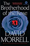 Morrell, David: The Brotherhood of the Rose: A Novel (Mortalis)