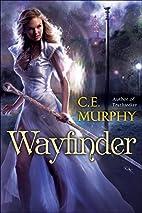 Wayfinder by C. E. Murphy