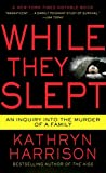Kathryn Harrison: While They Slept