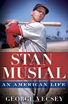 Stan Musial: An American Life by George…