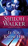 Walker, Shiloh: If You Know Her