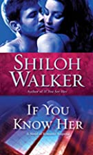 If You Know Her: A Novel of Romantic…