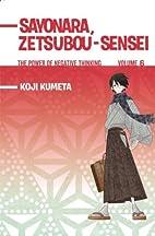 Sayonara, Zetsubou-Sensei, Volume 6 by Koji…