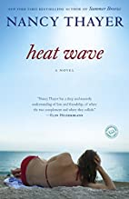 Heat Wave: A Novel by Nancy Thayer