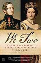 We Two: Victoria and Albert: Rulers,…