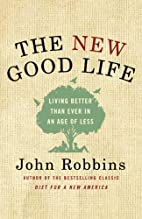 The New Good Life: Living Better Than Ever…