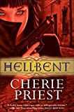 Priest, Cherie: Hellbent (Cheshire Red Reports, Book 2)