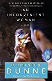 Dunne, Dominick: An Inconvenient Woman: A Novel