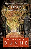 Dunne, Dominick: A Season in Purgatory: A Novel