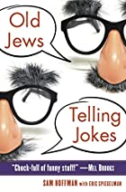 Old Jews Telling Jokes: 5,000 Years of Funny…